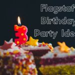 Guide to Birthdays in Flagstaff