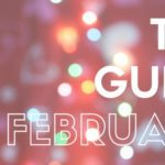 The Guide: February
