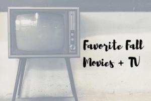 Favorite Fall Movies + TV